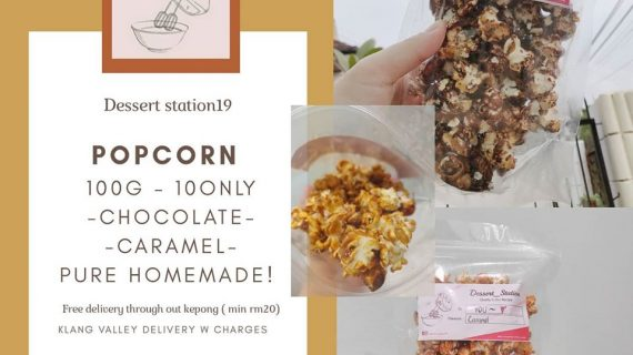 Dessert Station Home Made Popcorn NO PRESERVATIVES, So NICE ! Now only RM10